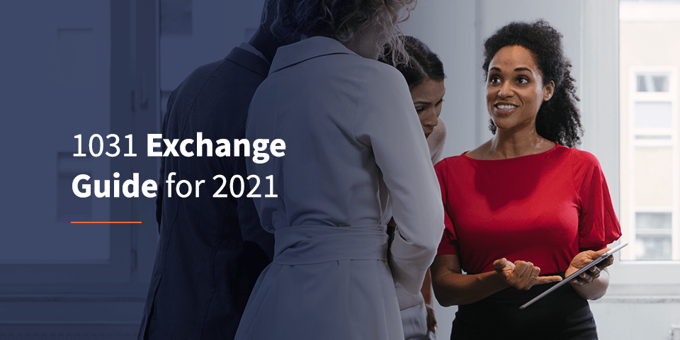 1031 exchange guide for 2021